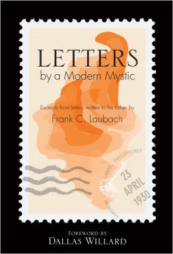 Letters by a Modern Mystic: Frank C. Laubach, Gina Brandon and Karen Friesen, Michael Riester: 9781583310915: Amazon.com: Books