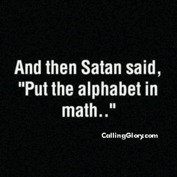 Quotes About Hating Math: I Hate Math -- BAHAHAHAH