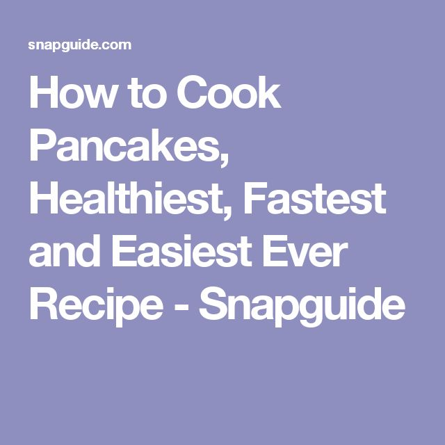 How to Cook Pancakes, Healthiest, Fastest and Easiest Ever Recipe - Snapguide