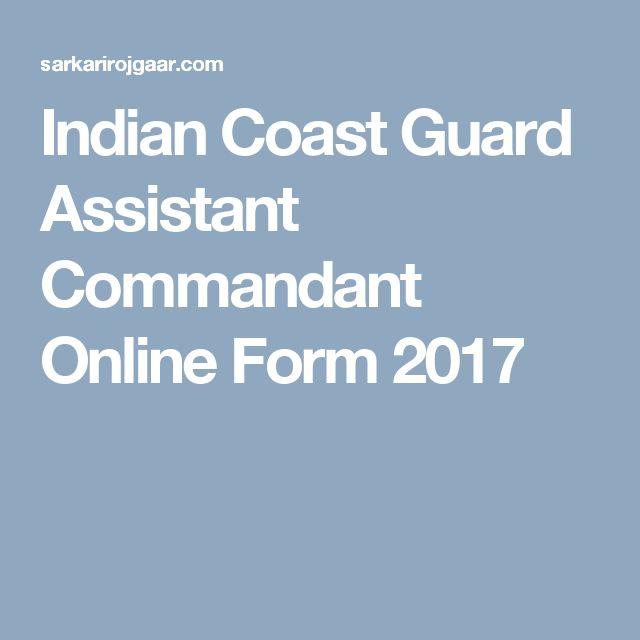 Indian Coast Guard Assistant Commandant Online Form 2017
