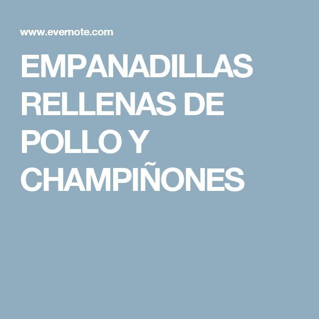 EMPANADILLAS RELLENAS DE POLLO Y CHAMPIÑONES