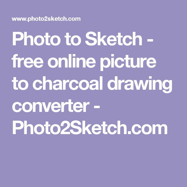 Photo to Sketch - free online picture to charcoal drawing converter - Photo2Sketch.com