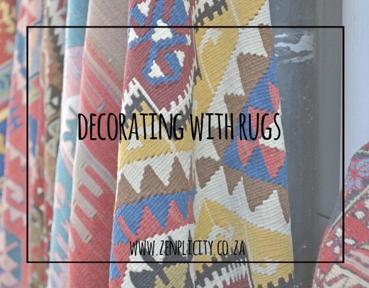 Zenplicity Blog: Decorating With Rugs
