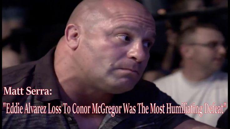 """Matt Serra :""""Eddie Alvarez Loss To Conor McGregor Was The Most Humiliati..."""
