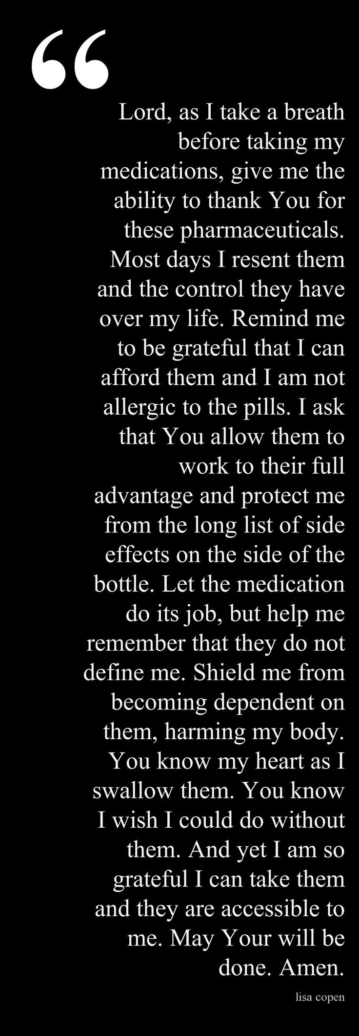 A prayer before taking your medications, for those with chronic illness. (links to an article on  praying without ceasing when you are chronically ill)