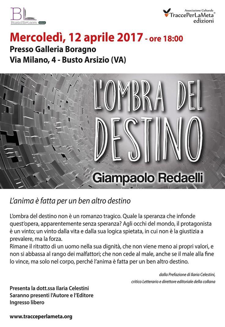 """12.4.2017 - Presentazione romanzo """"L'ombra del destino"""" di Giampaolo Redaelli"""