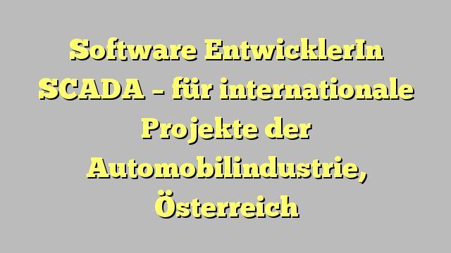Software EntwicklerIn SCADA - für internationale Projekte der Automobilindustrie, Österreich