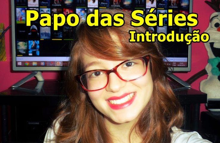 Reinventando Júlia : Vídeo: Papo das Séries #Introdução