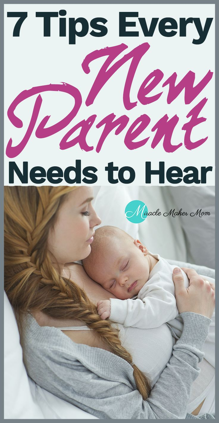7 Tips Every New Parent Needs to Hear - Miracle Maker Mom
