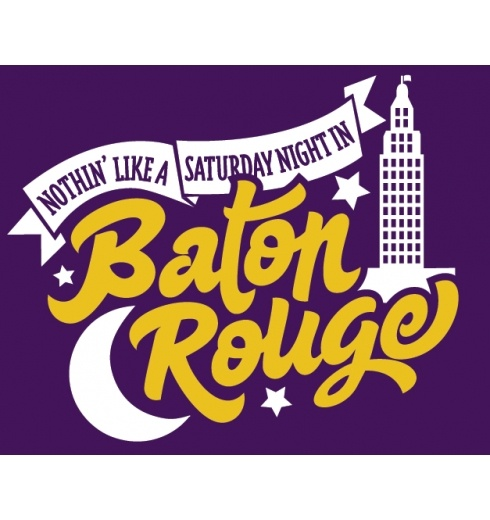 Nothin' Like a Saturday Night in Baton Rouge.    If you like the design, click the picture to go to Storyville's website and like it there! I could win money :)    baton rouge louisiana lsu