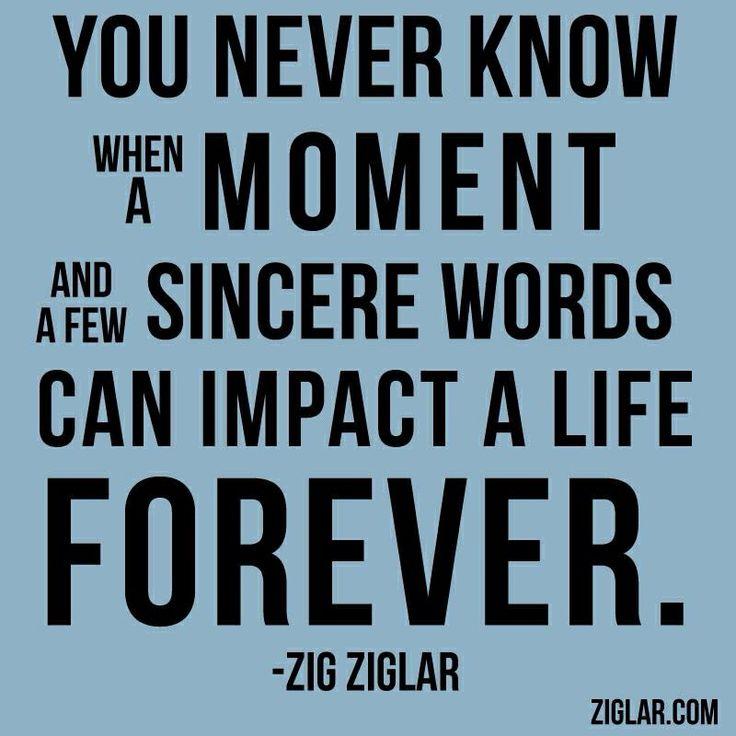 Zig Ziglar When You Never Know Quote