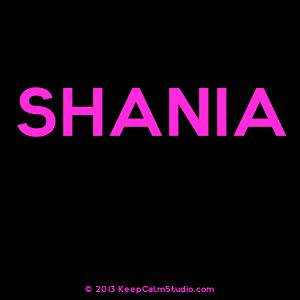 keep calm and love shaina - Google Search