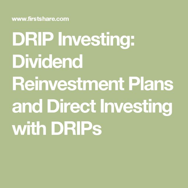 DRIP Investing: Dividend Reinvestment Plans and Direct Investing with DRIPs