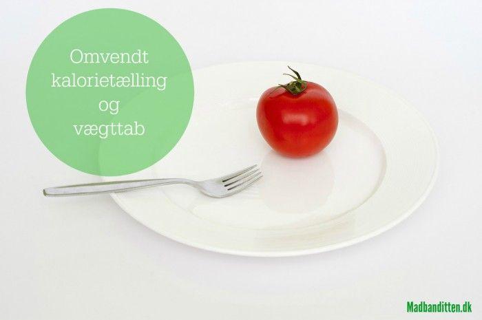 Omvendt kalorietælling og vægttab - Farvel til sultekure - Ændrer du din livsstil, ændrer du din vægt! --> Madbanditten.dk