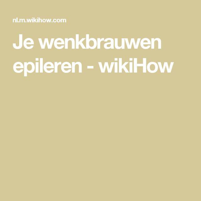 Je wenkbrauwen epileren - wikiHow