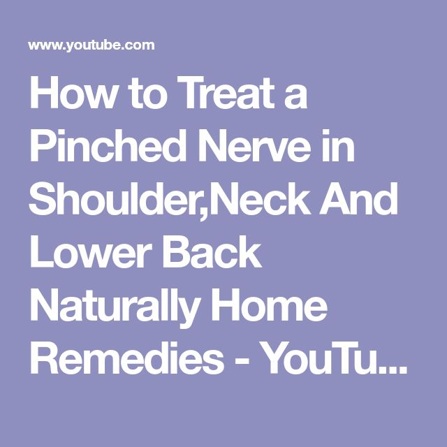How To Treat A Pinched Nerve In Neck Naturally