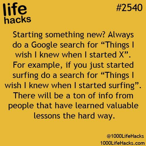 "Always do a Google search for ""Things I wish I knew when I started X"" whenever starting something new. Perfect!!! #LifeHacks Sherman Financial Group"