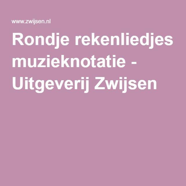 Rondje rekenliedjes muzieknotatie - Uitgeverij Zwijsen