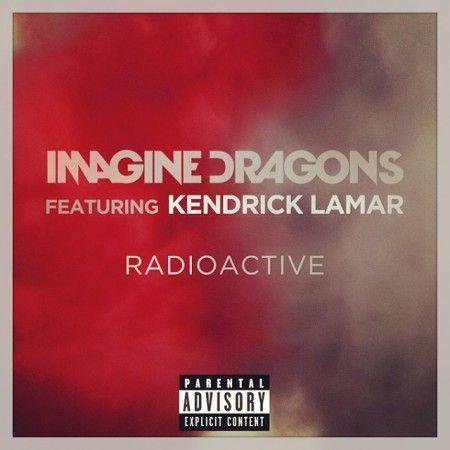 Imagine Dragons ft. Kendrick Lamar – Radioactive