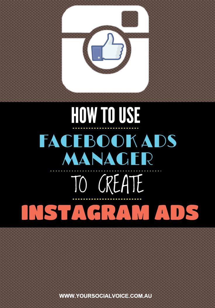 How To Use Facebook Ads Manager To Create Instagram Ads.