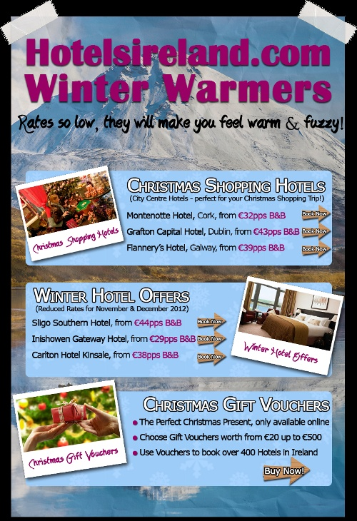 Hotelsireland.com Winter Warmers: Hotel Rates so low, they will make you feel warm and fuzzy! See our latest Offers here: http://www.facebook.com/hotelsirelandcom?v=app_169636556420716