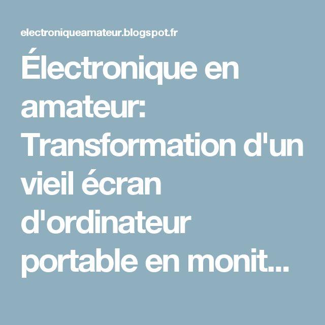 Électronique en amateur: Transformation d'un vieil écran d'ordinateur portable en moniteur HDMI-VGA-DVI