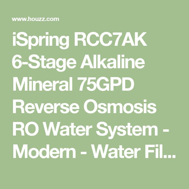 iSpring RCC7AK 6-Stage Alkaline Mineral 75GPD Reverse Osmosis RO Water System - Modern - Water Filtration Systems - by iSpring Water Systems, LLC