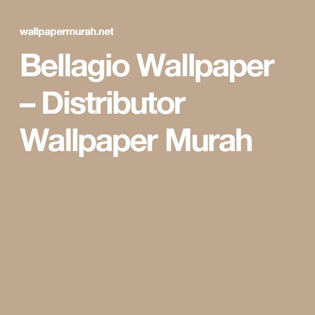 Bellagio Wallpaper – Distributor Wallpaper Murah