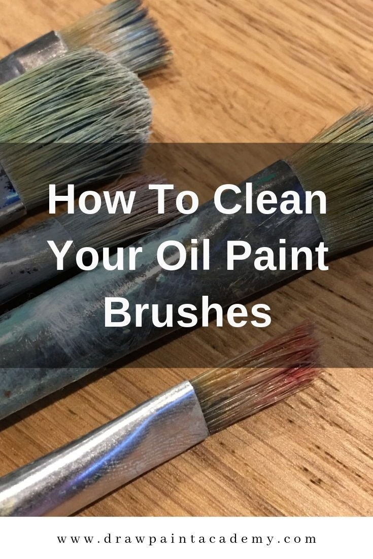 How To Clean Your Oil Paintbrushes Oil Paint Brushes Paint Brushes Oil Painting For Beginners