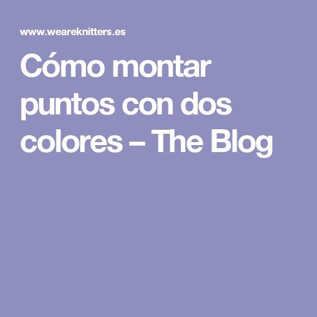Cómo montar puntos con dos colores – The Blog