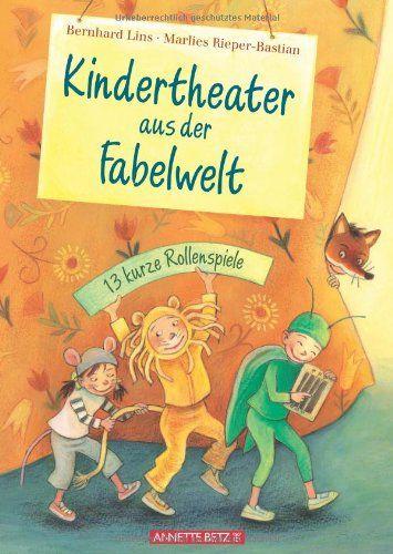 Kindertheater aus der Fabelwelt: 13 kurze Rollenspiele: Amazon.de: Bernhard Lins, Marlies Rieper-Bastian: Bücher