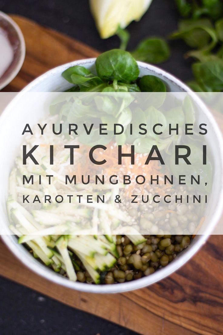 Rezept Ayurvedisches Kitchari Mit Mungbohnen Zucchini Karotten Mungbohnen Ayurvedische Rezepte Ayurvedische Kuche