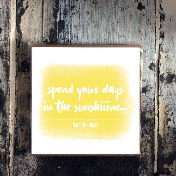 Oasis Inspired Quote Sunshine Birthday Card by SHERWOODMADEUK