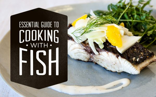 Essential Guide To Cooking With Fish.