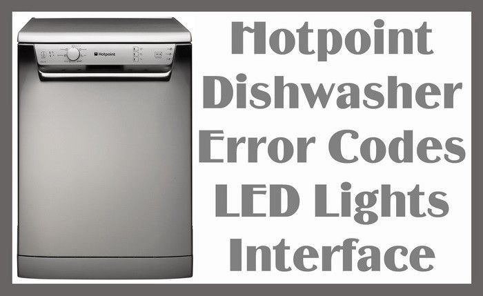 Hotpoint Dishwasher Error Codes LED Lights