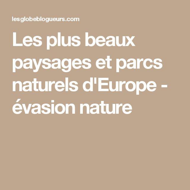 Les plus beaux paysages et parcs naturels d'Europe - évasion nature
