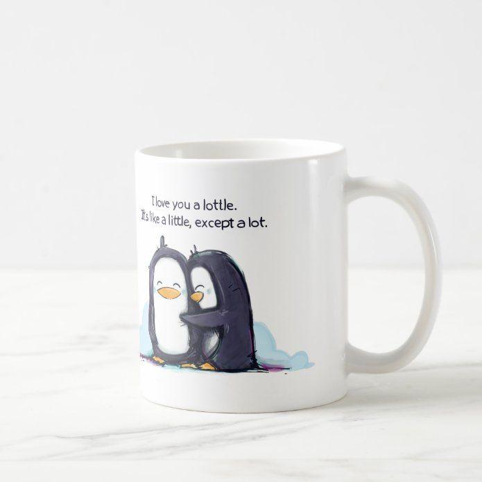 I Love You A Lottle funny lovers mug boyfriend mug penguin mug