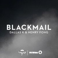 Henry Fong & DallasK - Blackmail [OUT APR 11] by Henry Fong on SoundCloud