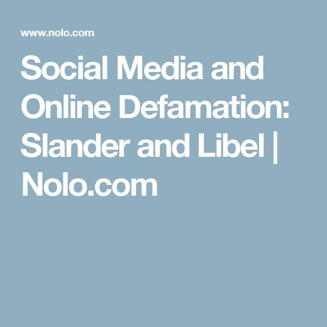 Using Social Media to Reach out to Alienated Children Online Defamation: Slander and Libel | Nolo.com