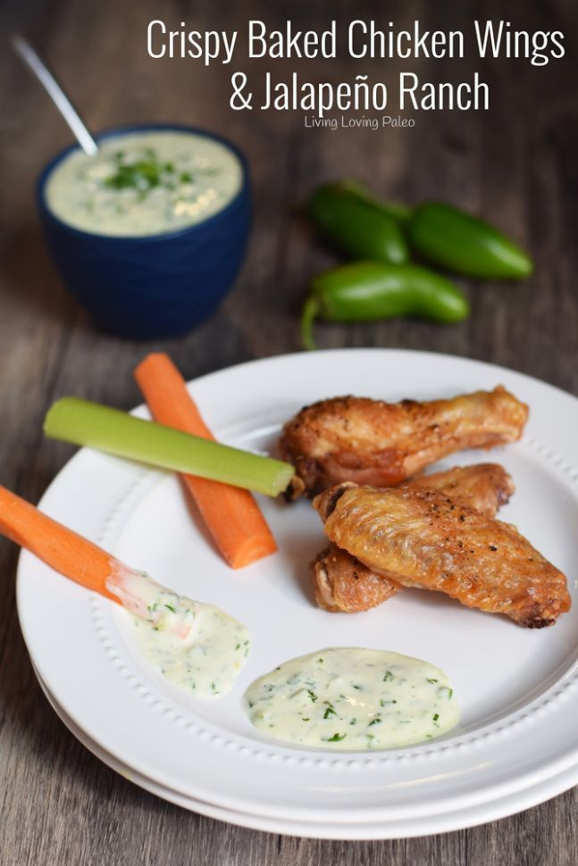 Crispy Baked Chicken Wings & Jalapeño Ranch Dressing | paleo, Whole30, 21dsd, dairy-free & gluten-free | Impress all the guests at your next party with this easy appetizer! The jalapeño ranch is always a crowd favorite! | Living Loving Paleo