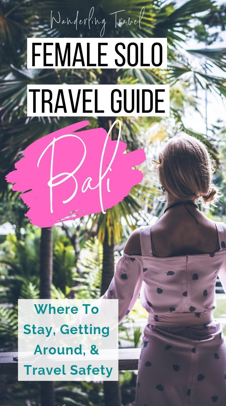 Female Solo Travel Hacks For Bali Solo Travel Bali Travel Guide