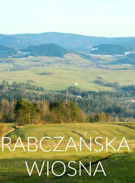 Jak powitanie wiosny, to tylko w Beskidach! Albo inaczej: Rabka-zdrój i wszystko, co powinniście wiedzieć, by spędzić w niej udany weekend