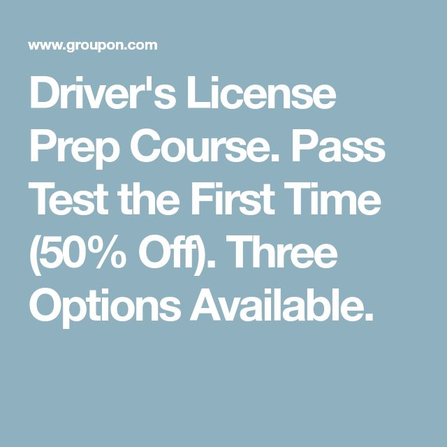 Driver's License Prep Course. Pass Test the First Time (50% Off). Three Options Available.