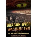 Dragon Over Washington (The Third War Of The Bir Nibaru Gods) (Kindle Edition)By Bruno Flexer