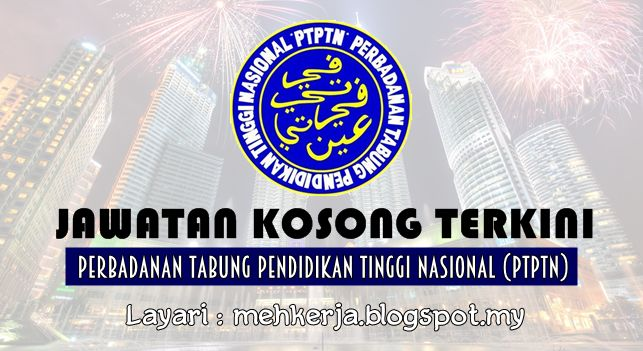 Temuduga Terbuka di Perbadanan Tabung Pendidikan Tinggi Nasional (PTPTN) - 26 & 27 July 2016   Perbadanan Tabung Pendidikan Tinggi Nasional (PTPTN) menjemput anda menghadiri temuduga terbuka untuk kekosongan jawatan seperti di bawah:  Temuduga Terbuka 2016diPerbadanan Tabung Pendidikan Tinggi Nasional (PTPTN)  Jawatan:  1. EKSEKUTIF PEMASARAN (KONTRAK)  Tarikh / Hari :26 & 27 Julai 2016 / Selasa & RabuMasa : Sesi pagi : 10.00 pagi hingga 12.00 tengahari Sesi petang : 2.00 petang hingga 4.30…