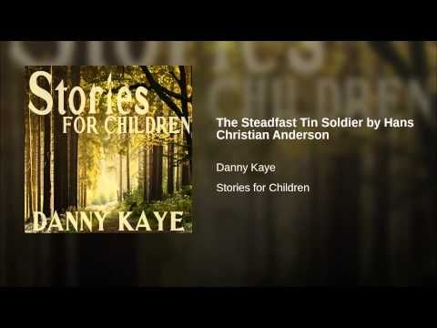 Steadfast Tin Soldier by ans Christian Anderson narrated by Danny Kaye