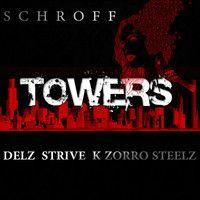 Towers (Original Mix)feat: Delz, Strive, K Zorro, Steelz by ▲ S  C  H  R  O  ₣  ₣ ▲ on SoundCloud