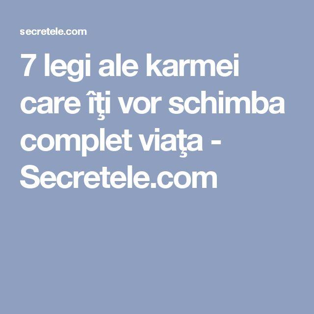7 legi ale karmei care îţi vor schimba complet viaţa - Secretele.com