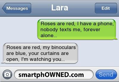 If someone said this to me i would pretend like i didnt get the message and preform some illuminati thing and freak them out
