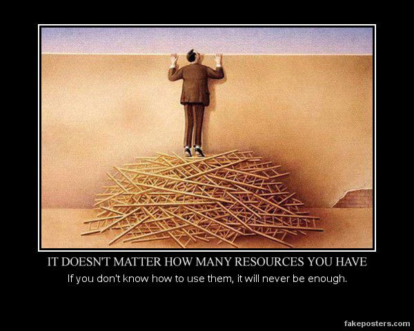 It Doesn't Matter How Many Resources You Have - Demotivational Poster